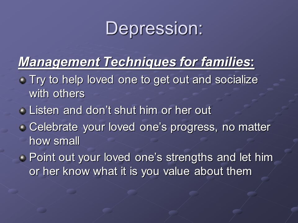 Depression: Management Techniques for families: