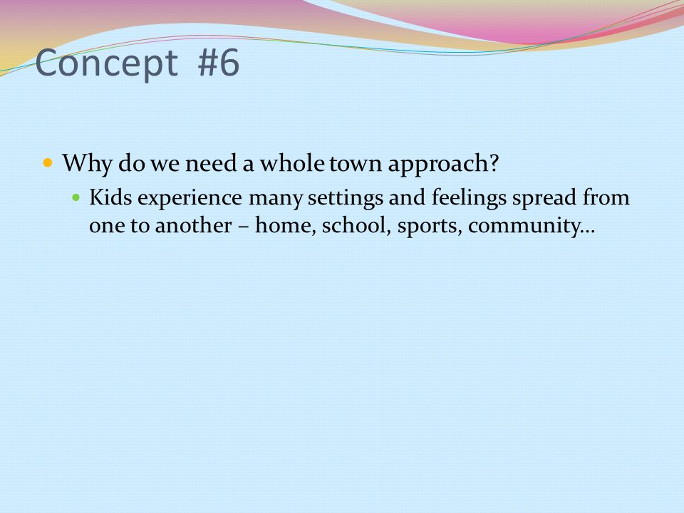 Concept #6 Why do we need a whole town approach