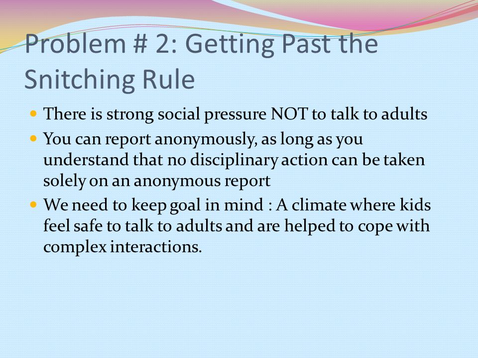 Problem # 2: Getting Past the Snitching Rule