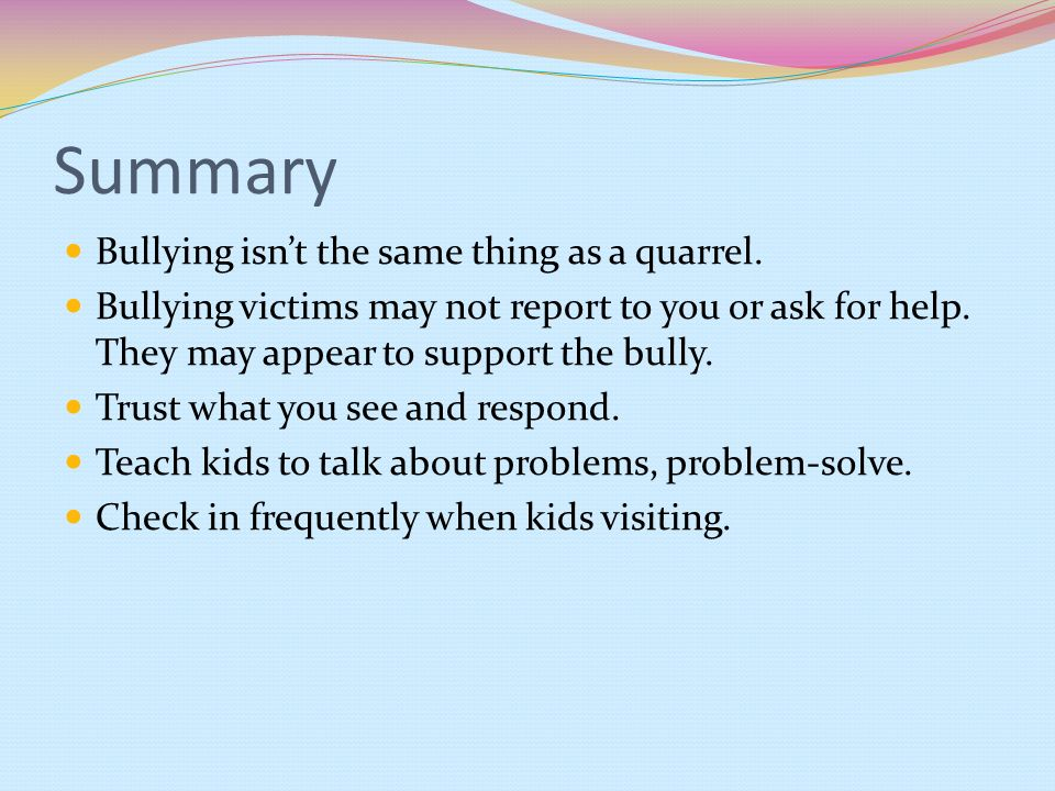Summary Bullying isn't the same thing as a quarrel.