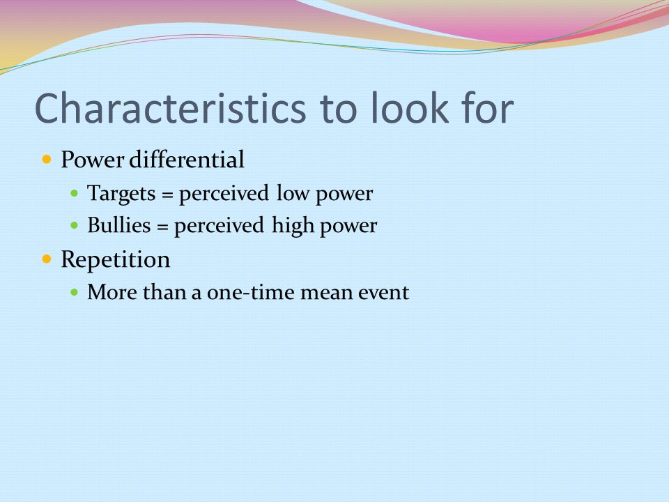 Characteristics to look for