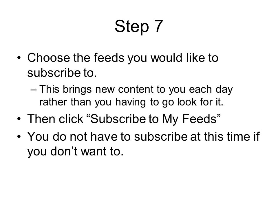 Step 7 Choose the feeds you would like to subscribe to.