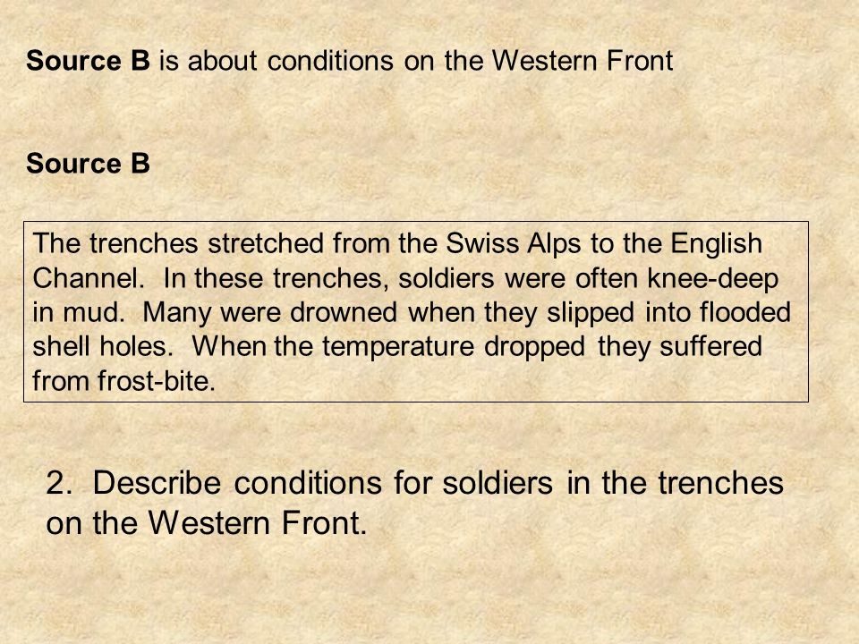 Source B is about conditions on the Western Front