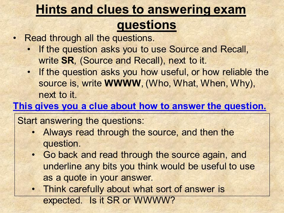 Hints and clues to answering exam questions