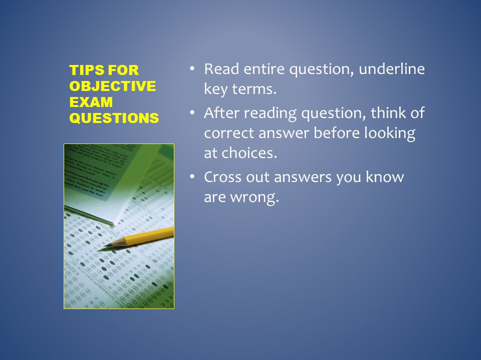Tips for Objective Exam Questions