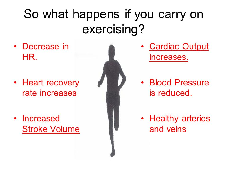 So what happens if you carry on exercising