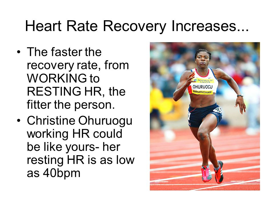 Heart Rate Recovery Increases...