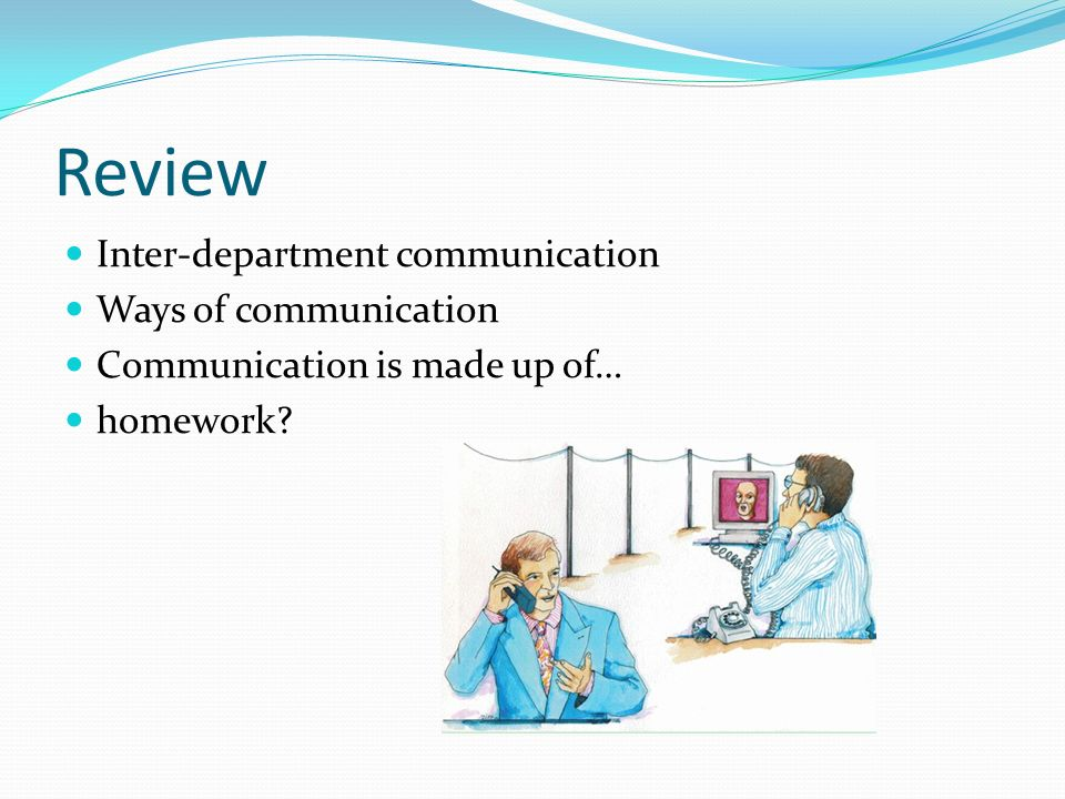 Review Inter-department communication Ways of communication