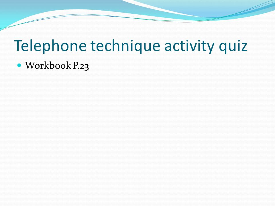 Telephone technique activity quiz