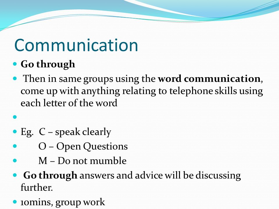Communication Go through