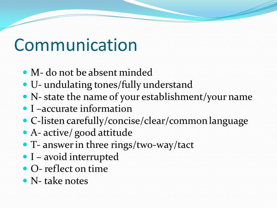 Communication M- do not be absent minded