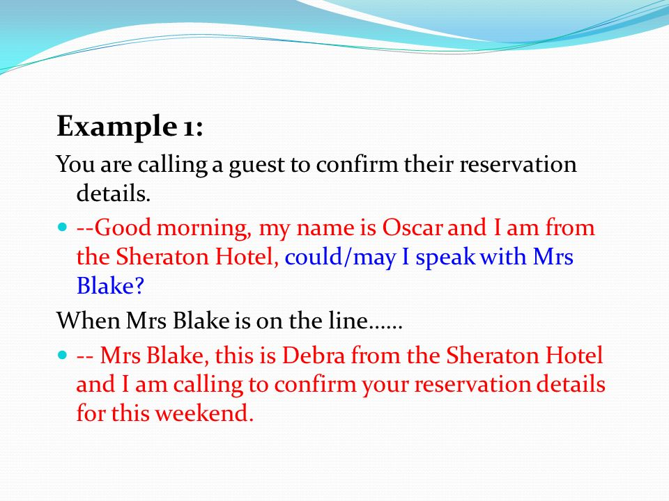 Example 1: You are calling a guest to confirm their reservation details.