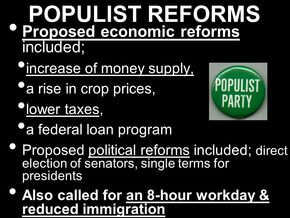 POPULIST REFORMS Proposed economic reforms included;