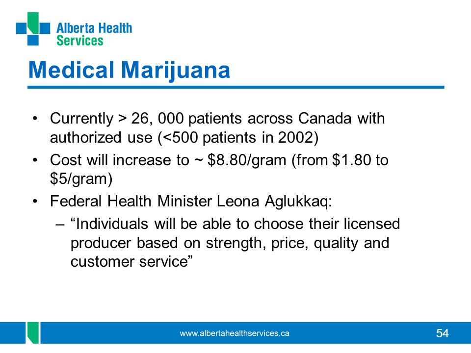 Medical Marijuana Currently > 26, 000 patients across Canada with authorized use (<500 patients in 2002)