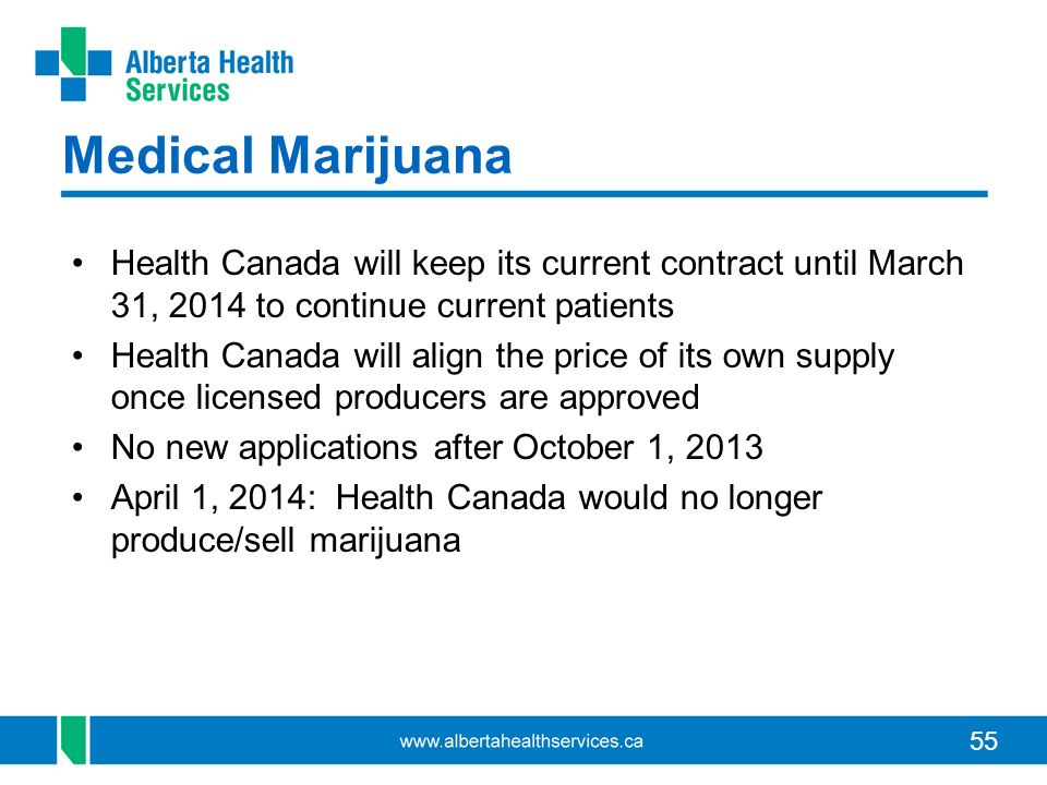 Medical Marijuana Health Canada will keep its current contract until March 31, 2014 to continue current patients.
