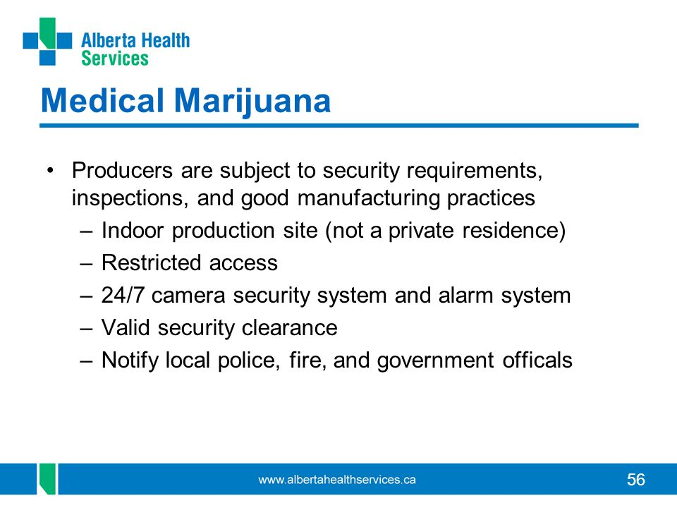 Medical Marijuana Producers are subject to security requirements, inspections, and good manufacturing practices.