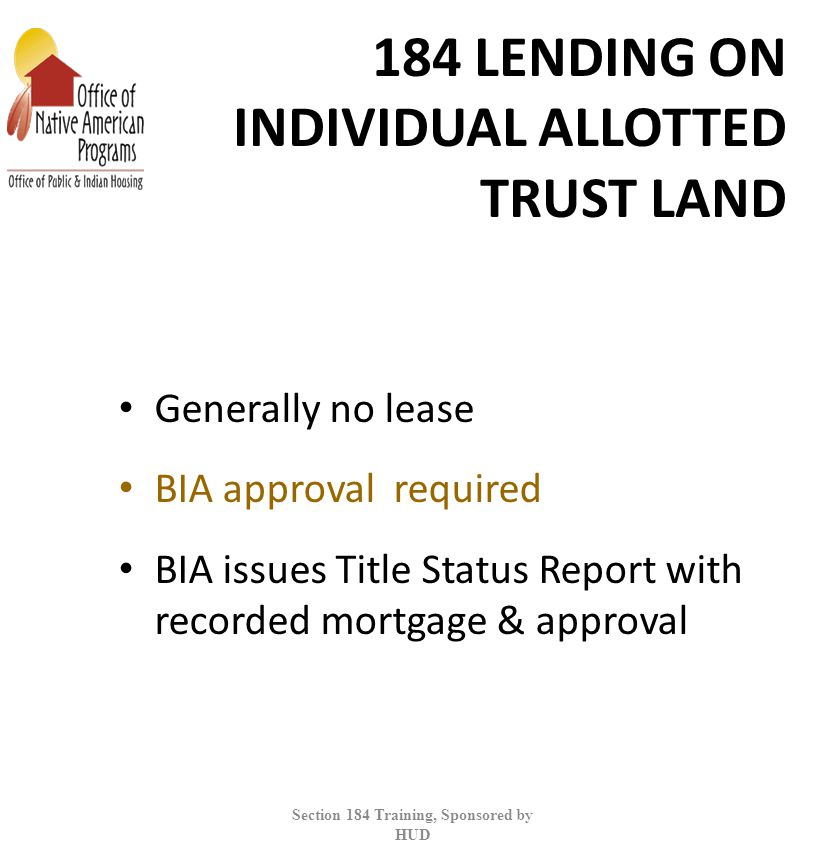 SECTION 184 INDIAN HOUSING LOAN GUARANTEE PROGRAM - ppt download