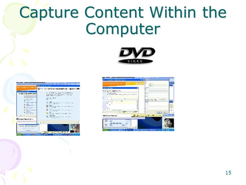 Capture Content Within the Computer