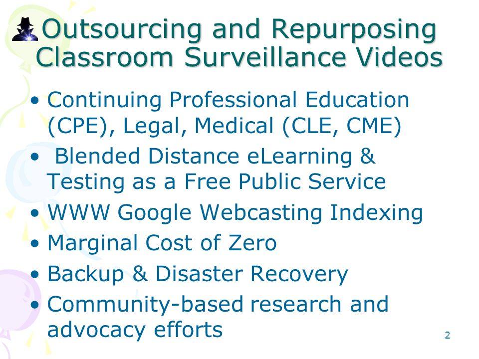 Outsourcing and Repurposing Classroom Surveillance Videos