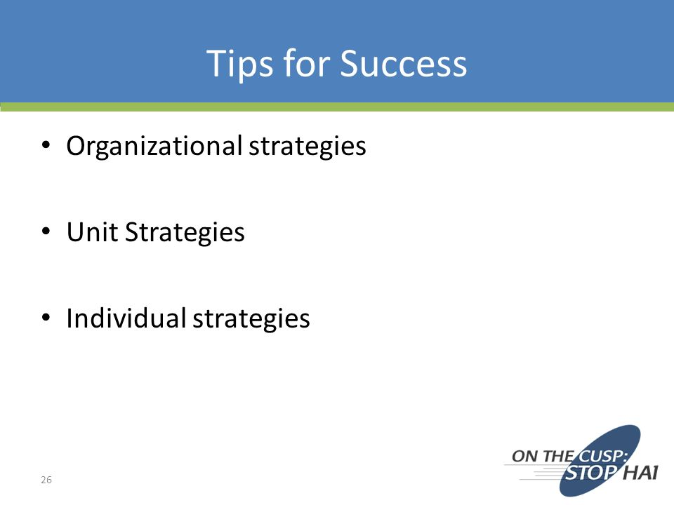 Tips for Success Organizational strategies Unit Strategies