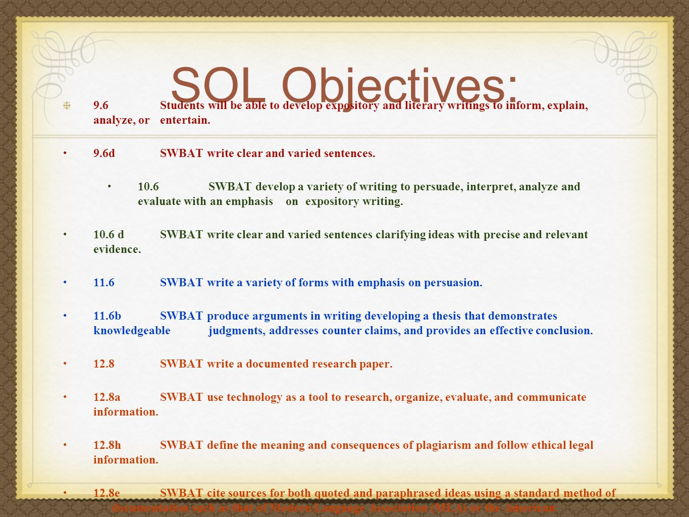 SOL Objectives: 9.6 Students will be able to develop expository and literary writings to inform, explain, analyze, or entertain.