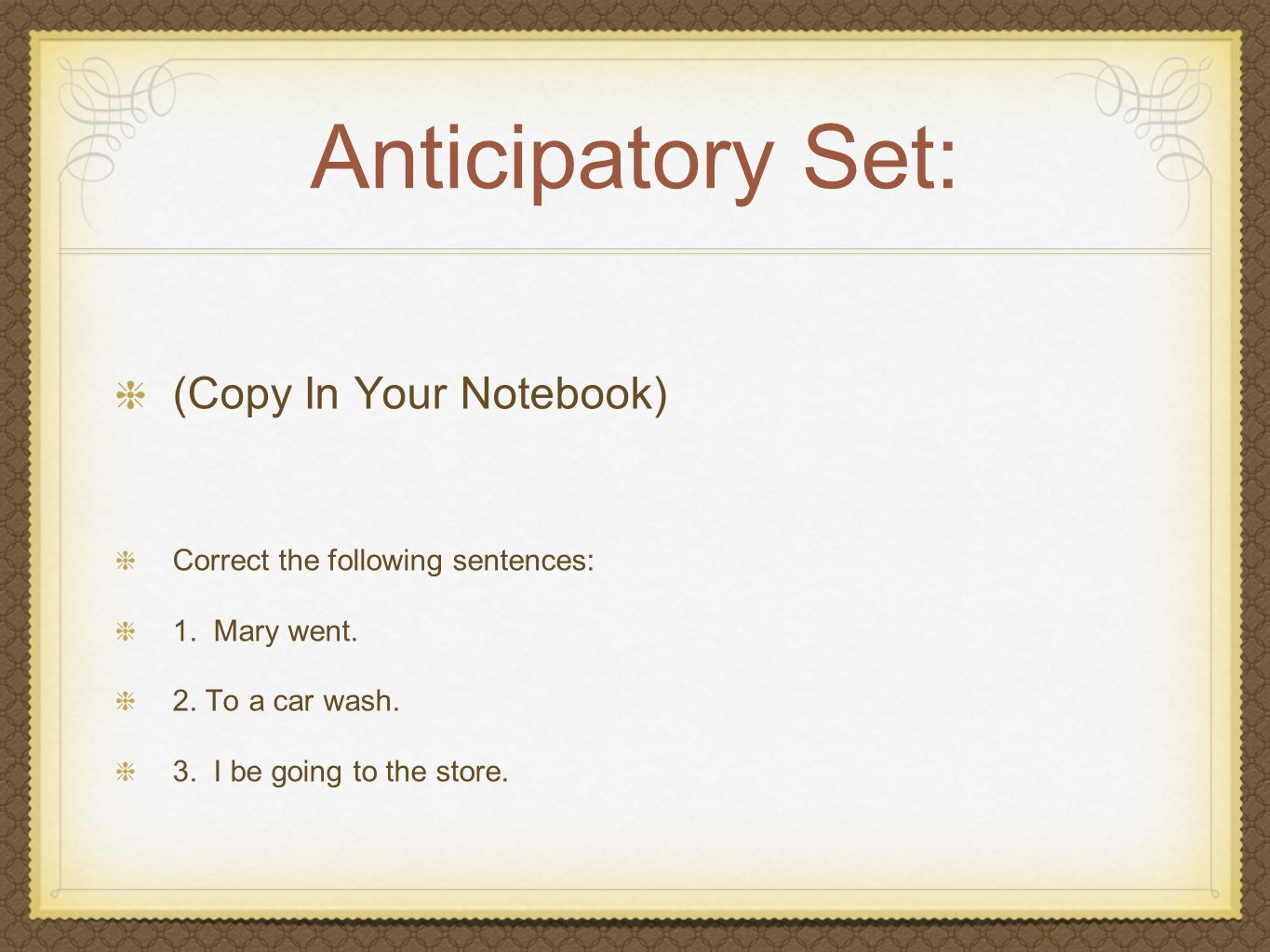 Anticipatory Set: (Copy In Your Notebook)