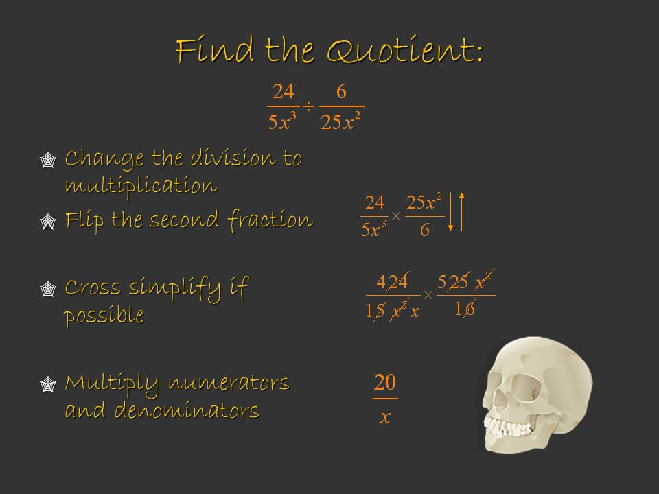 Find the Quotient: Change the division to multiplication
