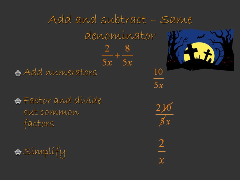 Add and subtract – Same denominator