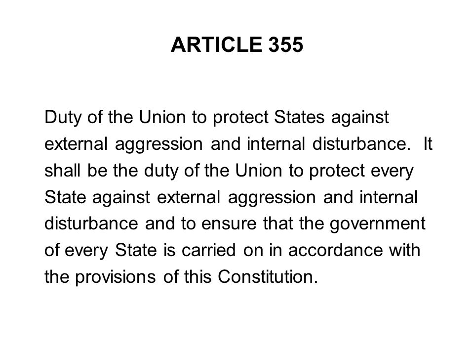 ARTICLE 355 Duty of the Union to protect States against