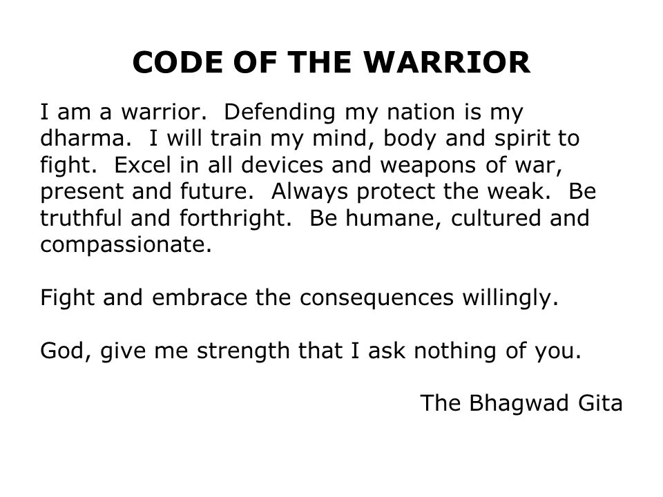 CODE OF THE WARRIOR I am a warrior. Defending my nation is my