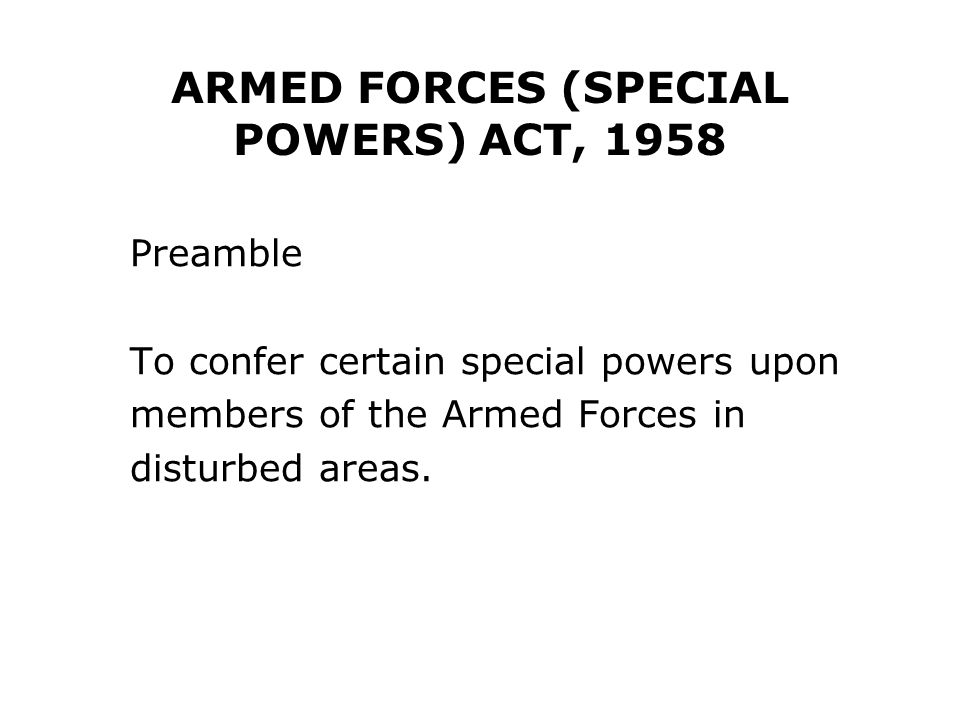 ARMED FORCES (SPECIAL POWERS) ACT, 1958