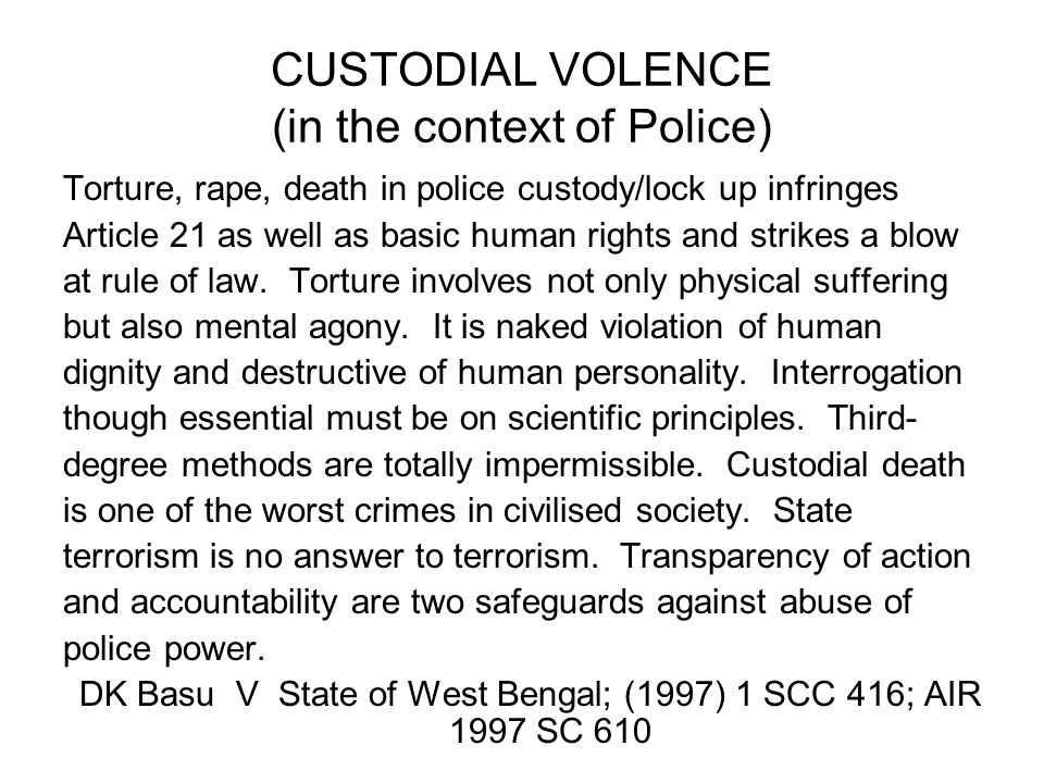 CUSTODIAL VOLENCE (in the context of Police)