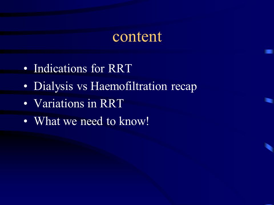 content Indications for RRT Dialysis vs Haemofiltration recap
