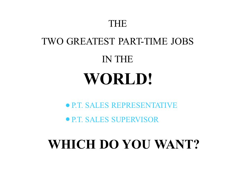 TWO GREATEST PART-TIME JOBS