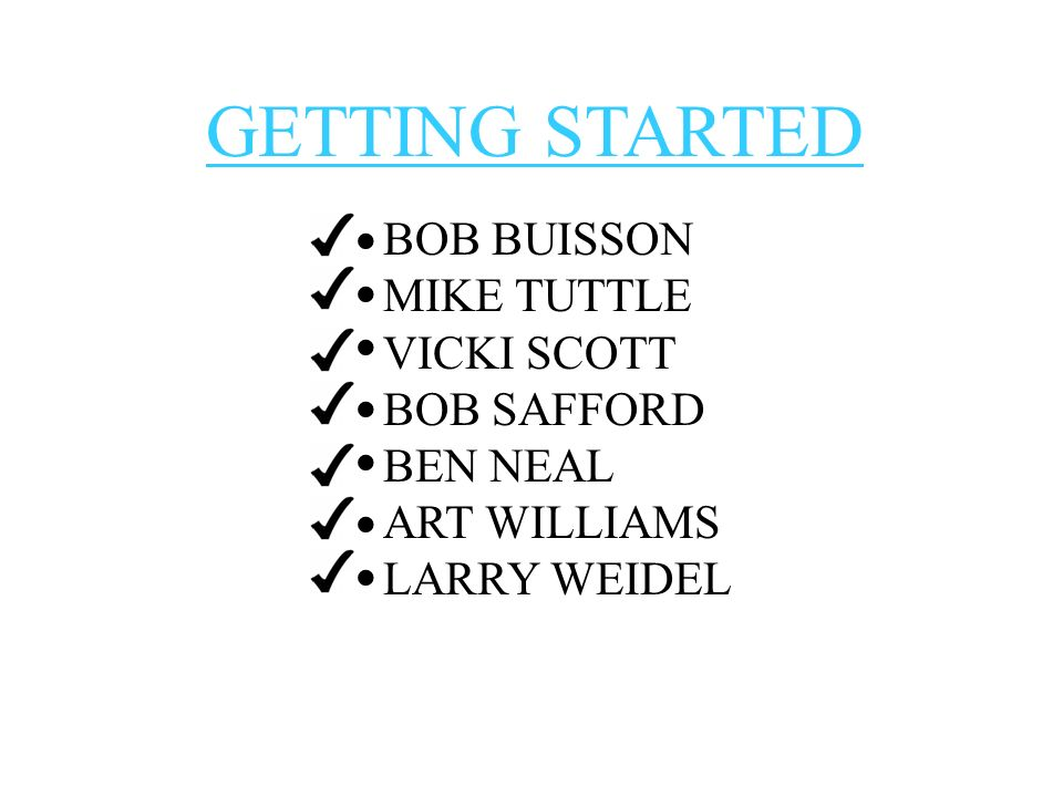 · · · · · · · GETTING STARTED BOB BUISSON MIKE TUTTLE VICKI SCOTT