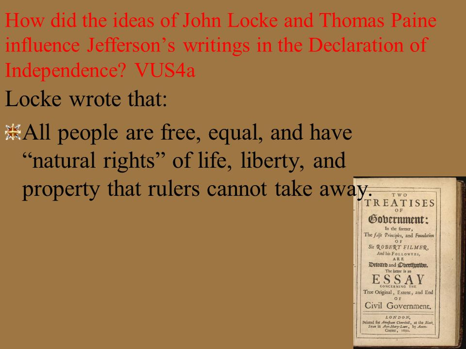 How did the ideas of John Locke and Thomas Paine influence Jefferson's writings in the Declaration of Independence VUS4a