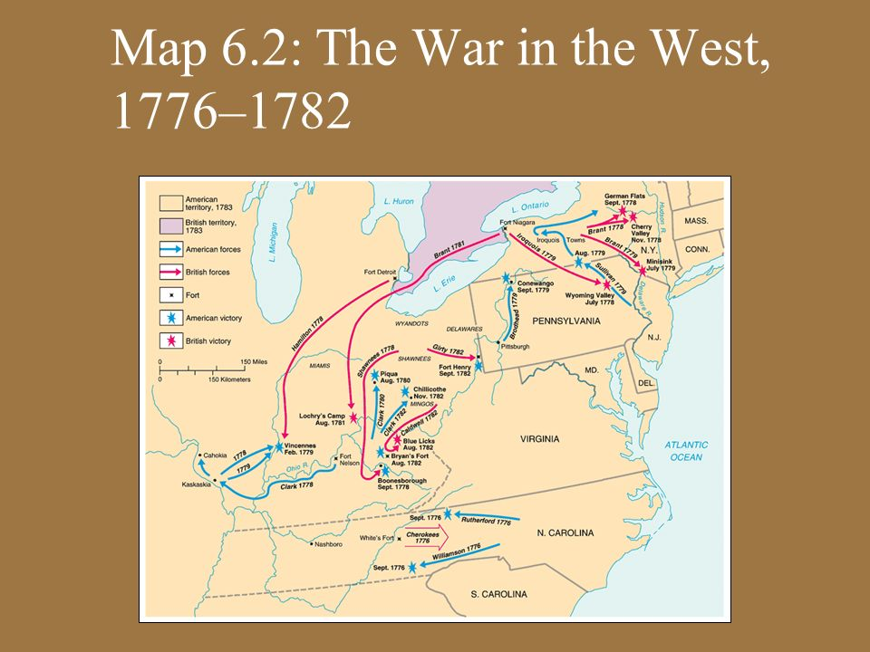 Map 6.2: The War in the West, 1776–1782