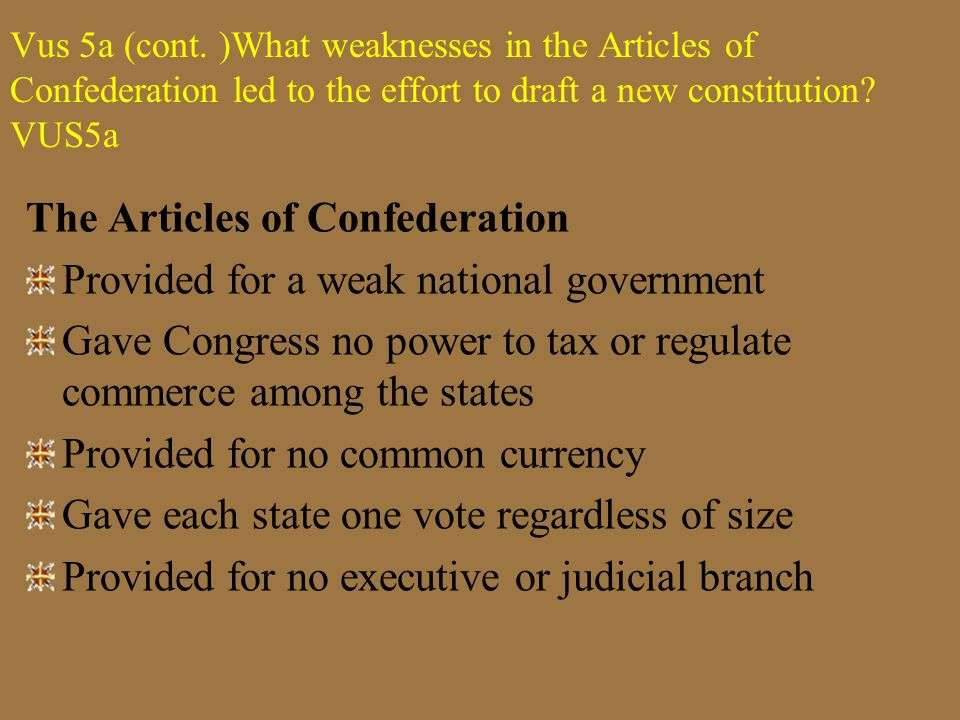 The Articles of Confederation Provided for a weak national government