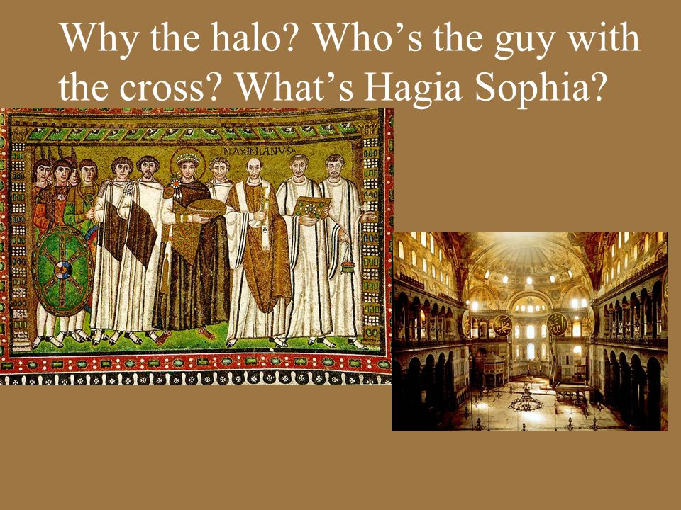 Why the halo Who's the guy with the cross What's Hagia Sophia