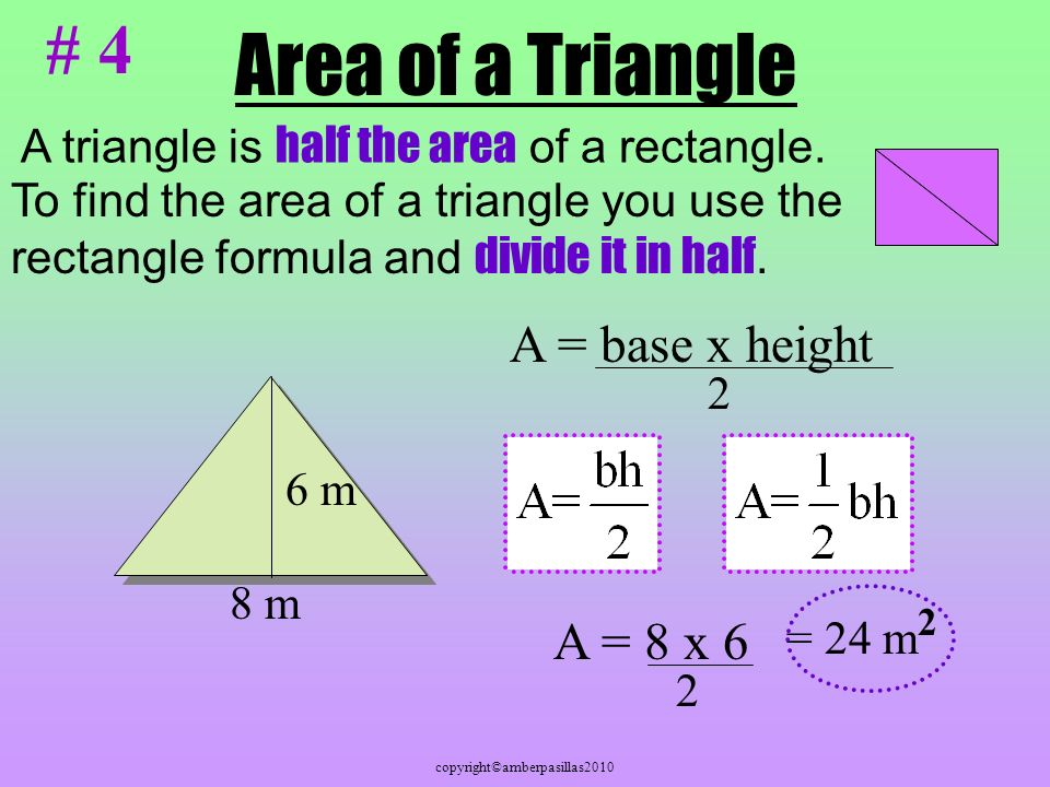 Area of a Triangle # 4 A = base x height A = 8 x 6