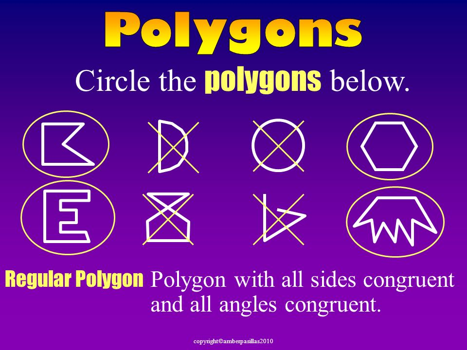 Circle the polygons below.