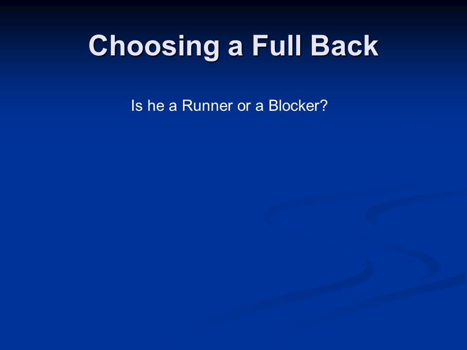 Is he a Runner or a Blocker