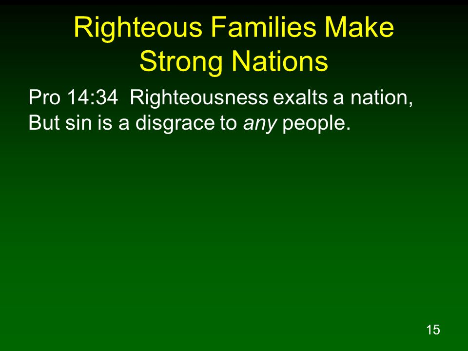 Righteous Families Make Strong Nations