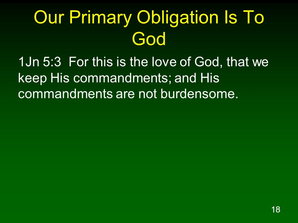 Our Primary Obligation Is To God