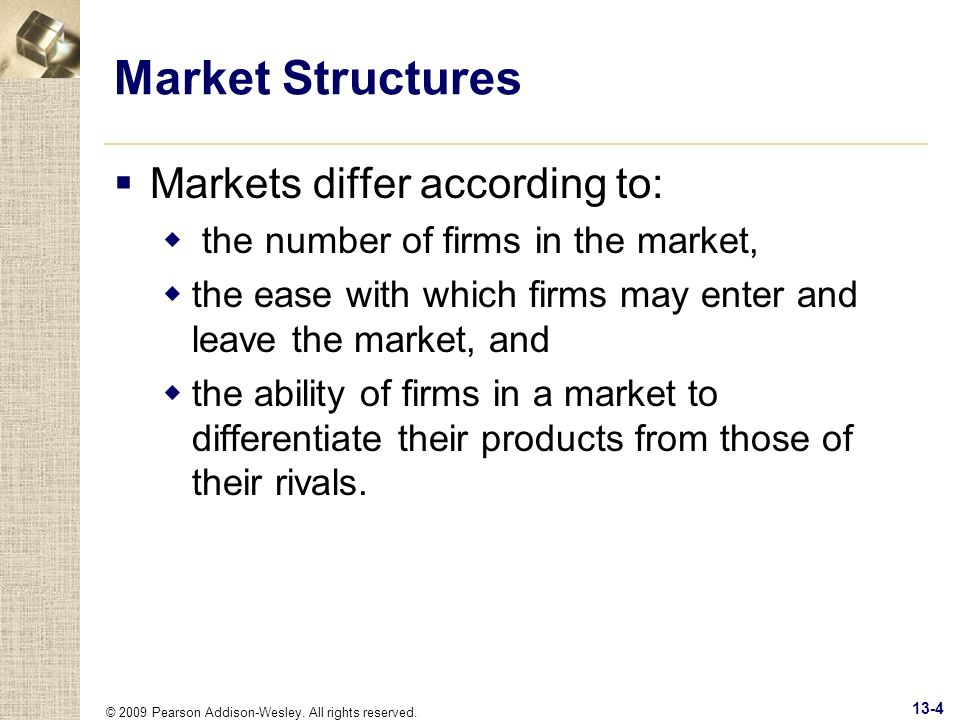 Market Structures Markets differ according to:
