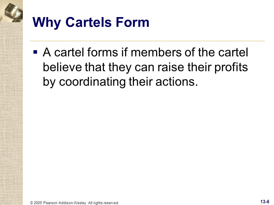 Why Cartels Form A cartel forms if members of the cartel believe that they can raise their profits by coordinating their actions.