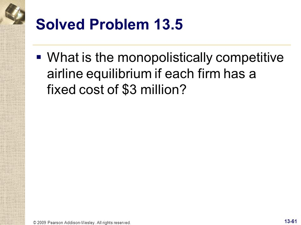 Solved Problem 13.5 What is the monopolistically competitive airline equilibrium if each firm has a fixed cost of $3 million