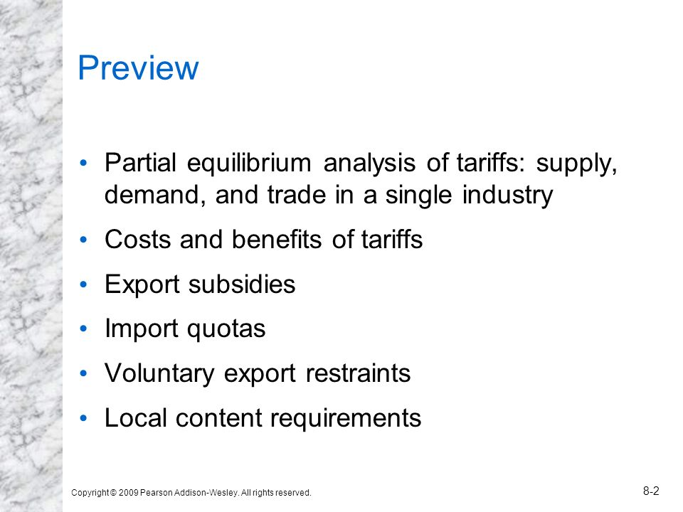 Preview Partial equilibrium analysis of tariffs: supply, demand, and trade in a single industry. Costs and benefits of tariffs.