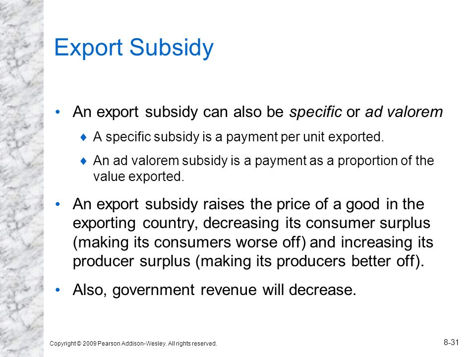 Export Subsidy An export subsidy can also be specific or ad valorem
