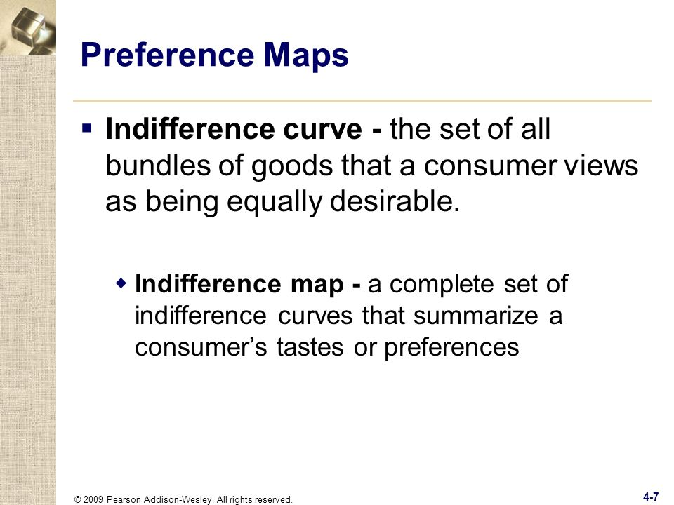 Preference Maps Indifference curve - the set of all bundles of goods that a consumer views as being equally desirable.